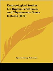 Embryological Studies on Diplax, Perithemis, and Thysanurous Genus Isotoma (1871)