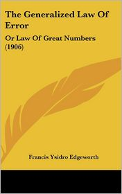 The Generalized Law of Error: Or Law of Great Numbers (1906)