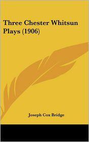 Three Chester Whitsun Plays (1906)