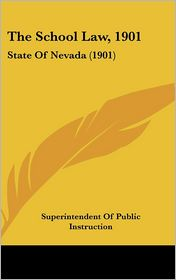 The School Law, 1901: State of Nevada (1901)