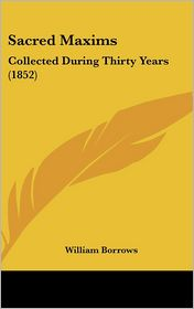 Sacred Maxims: Collected During Thirty Years (1852)