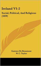Ireland V1-2: Social, Political, and Religious (1839)