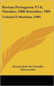 Revista Portugueza V7-8, Outubro, 1900-Setembre, 1901: Colonial E Maritima (1900)