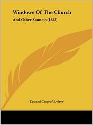 Windows of the Church: And Other Sonnets (1883)