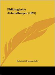 Philologische Abhandlungen (1891)