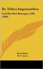 de Tribvs Impostoribvs: Und Die Drei Betruger, 1598 (1846)