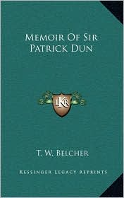 Memoir of Sir Patrick Dun