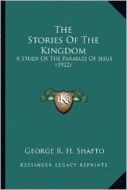The Stories of the Kingdom: A Study of the Parables of Jesus (1922)