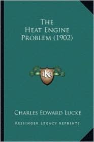 The Heat Engine Problem (1902) the Heat Engine Problem (1902)