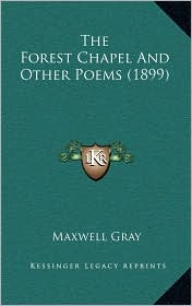 The Forest Chapel and Other Poems (1899)