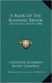 A Book of the Running Brook: And of Still Waters (1886)