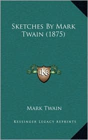 Sketches by Mark Twain (1875)