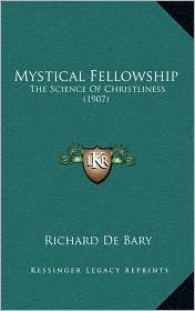 Mystical Fellowship: The Science of Christliness (1907)