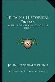 Britain's Historical Drama: A Series of National Tragedies (1832)