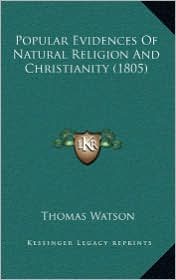 Popular Evidences of Natural Religion and Christianity (1805popular Evidences of Natural Religion and Christianity (1805) )