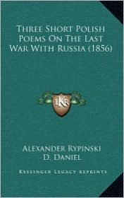 Three Short Polish Poems on the Last War with Russia (1856)