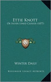 Ettie Knott: Or Silver Lined Clouds (1877)