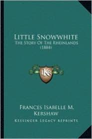 Little Snowwhite: The Story of the Rheinlands (1884)