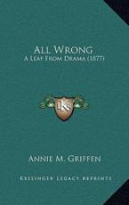 All Wrong: A Leaf from Drama (1877)
