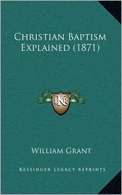 Christian Baptism Explained (1871)