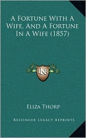 A Fortune with a Wife, and a Fortune in a Wife (1857)