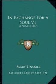 In Exchange for a Soul V1: A Novel (1887)