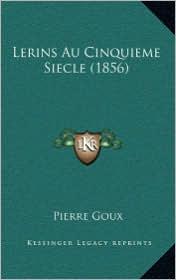 Lerins Au Cinquieme Siecle (1856)