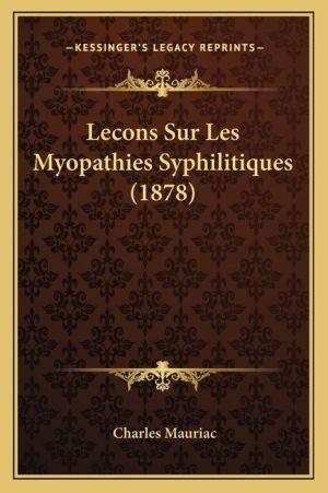 Lecons Sur Les Myopathies Syphilitiques (1878)