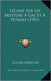 Lecons Sur Les Moteurs a Gaz Et a Petrole (1901)