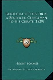 Parochial Letters from a Beneficed Clergyman to His Curate (1829)