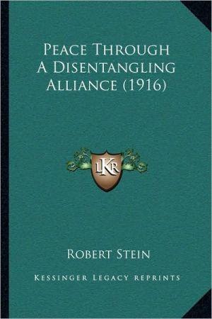 Peace Through a Disentangling Alliance (1916)
