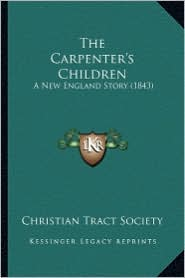 The Carpenter's Children: A New England Story (1843)
