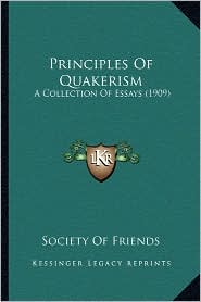 Principles of Quakerism: A Collection of Essays (1909)