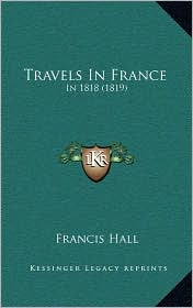 Travels in France: In 1818 (1819)