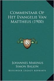 Commentaar Op Het Evangelie Van Mattheus (1900)