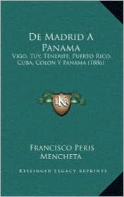 de Madrid a Panama: Vigo, Tuy, Tenerife, Puerto Rico, Cuba, Colon y Panama (1886)