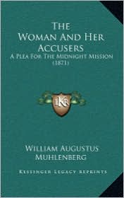 The Woman and Her Accusers: A Plea for the Midnight Mission (1871)
