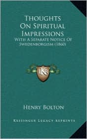 Thoughts on Spiritual Impressions: With a Separate Notice of Swedenborgism (1860)
