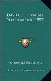 Das Fullhorn Bei Den Romern (1895)