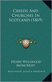 Creeds and Churches in Scotland (1869)
