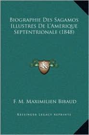 Biographie Des Sagamos Illustres de L'Amerique Septentrionale (1848)