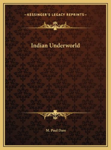 Indian Underworld - M. Paul Dare