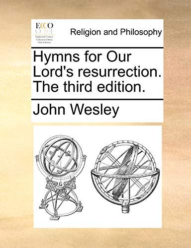 Hymns for Our Lord s Resurrection. the Third Edition. (Paperback) - John Wesley