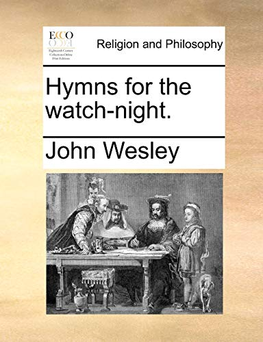 Hymns for the Watch-Night. (Paperback) - John Wesley