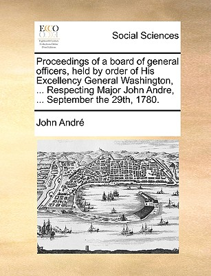 Proceedings of a Board of General Officers, Held by Order of His Excellency General Washington, . Respecting Major John Andre, . September the 29t (Paperback or Softback) - Andr, John