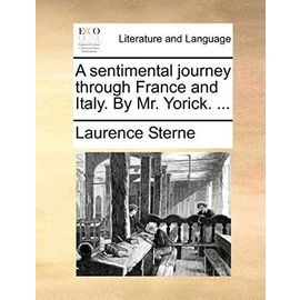 A Sentimental Journey Through France and Italy, by Mr. Yorick. - Laurence Sterne