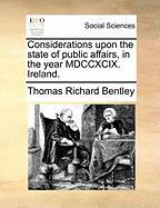 Considerations Upon the State of Public Affairs, in the Year MDCCXCIX. Ireland.