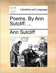 Poems. by Ann Sutcliff. ...
