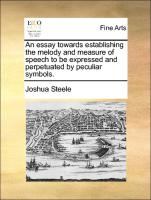 An essay towards establishing the melody and measure of speech to be expressed and perpetuated by peculiar symbols.