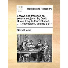 Essays and Treatises on Several Subjects. by David Hume, Esq; In Four Volumes. ... a New Edition. Volume 3 of 4 - David Hume